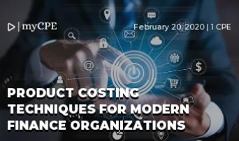 Product Costing Techniques for Modern Finance Organizations