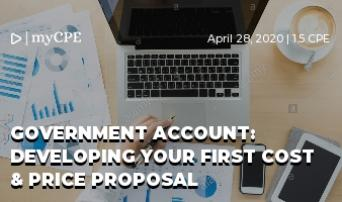 Government Account: Developing Your First Cost & Price Proposal