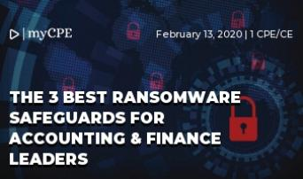 The 3 Best Ransomware Safeguards for Accounting & Finance Leaders