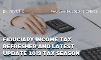 Fiduciary Income Tax Refresher and Update 2020 Tax Season