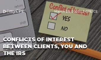 Conflicts of Interest Between Clients, You and the IRS