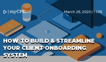HOW TO BUILD & STREAMLINE YOUR CLIENT ONBOARDING SYSTEM