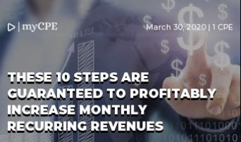 These 10 Steps Are Guaranteed To Profitably Increase Monthly Recurring Revenues