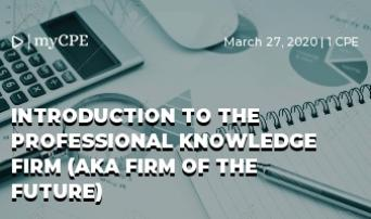 Introduction to the Professional Knowledge Firm (aka Firm of the Future)