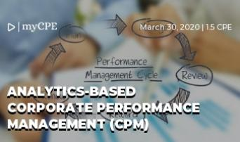 Analytics-Based Corporate Performance Management (CPM)