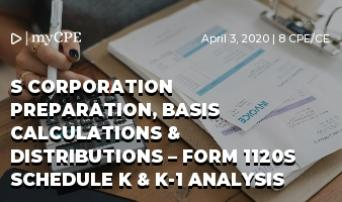 S Corporation Preparation, Basis  Calculations & Distributions – Form 1120S Schedule K & K-1 Analysis