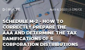 Schedule M-2 - How to Correctly Prepare the AAA and Determine the Tax Ramifications of S Corporation Distributions