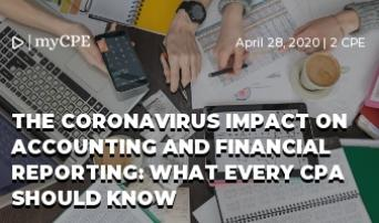 The Coronavirus Impact on Accounting and Financial Reporting: What Every CPA Should Know