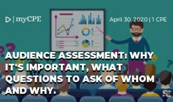 Audience Assessment: Why it's important, what questions to ask of whom and why.