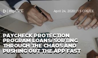 Paycheck Protection Program Loans: Sorting Through the Chaos and Pushing Out the App Fast