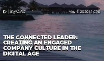 The Connected Leader: Creating an Engaged Company Culture in the Digital Age