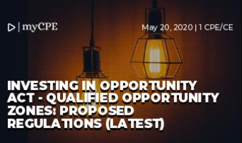 Investing in Opportunity Act - QUALIFIED OPPORTUNITY ZONES: PROPOSED REGULATIONS (LATEST)