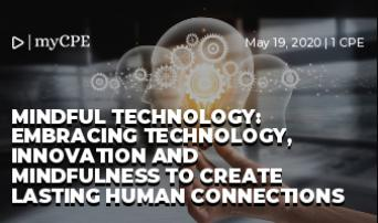 Mindful Technology: Embracing Technology, Innovation and Mindfulness to Create Lasting Human Connections