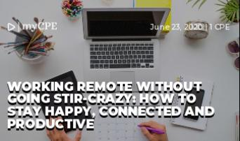 Working Remote Without Going Stir-Crazy: How to Stay Happy, Connected and Productive