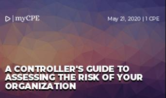 A Controller's Guide to Assessing the Risk of Your Organization