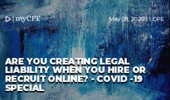 Are you creating legal liability when you hire or recruit online? - Covid -19 Special