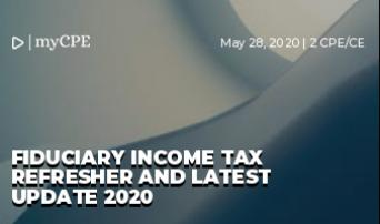 Fiduciary Income Tax Refresher and Latest Update 2020