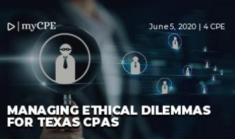 Managing Ethical Dilemmas for Texas CPAs