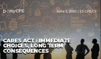 CARES ACT : IMMEDIATE CHOICES, LONG TERM CONSEQUENCES
