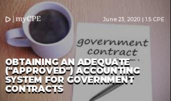 """Obtaining an Adequate (""""Approved"""") Accounting System for Government Contracts"""
