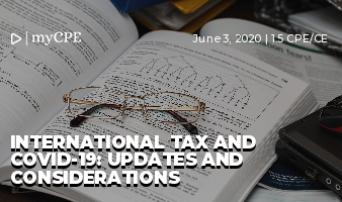 INTERNATIONAL TAX AND COVID-19: UPDATES AND CONSIDERATIONS