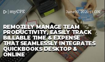 REMOTELY MANAGE TEAM PRODUCTIVITY, EASILY TRACK BILLABLE TIME & EXPENSE THAT SEAMLESSLY INTEGRATES QUICKBOOKS DESKTOP & ONLINE