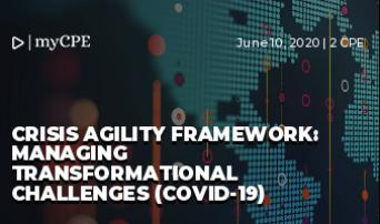 Crisis Agility Framework: Managing Transformational Challenges (COVID-19)