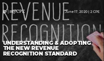 Understanding & Adopting the New Revenue Recognition Standard