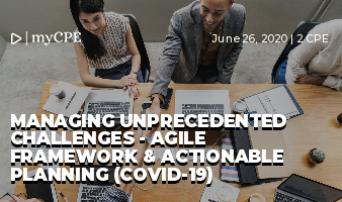MANAGING UNPRECEDENTED CHALLENGES - AGILE FRAMEWORK & ACTIONABLE PLANNING (COVID-19)