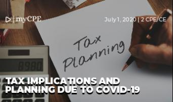 Tax Implications and Planning Due to COVID-19