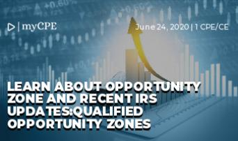 Learn about opportunity zone and recent IRS updates:QUALIFIED OPPORTUNITY ZONES