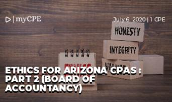 Ethics for Arizona CPAs : Part 2 (Board of Accountancy)