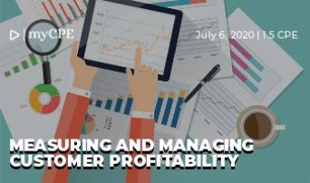 Measuring and Managing Customer Profitability