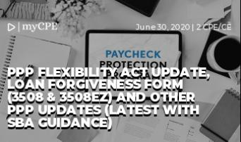 PPP Flexibility Act Update, Loan Forgiveness Form (3508 & 3508EZ) and Other PPP Updates (Latest with SBA Guidance)