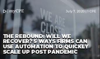 THE REBOUND: WILL WE RECOVER? 5 WAYS FIRMS CAN USE AUTOMATION TO QUICKLY SCALE UP POST PANDEMIC