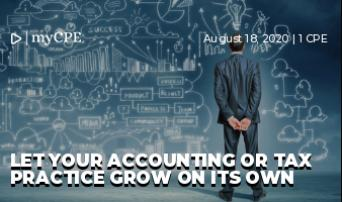 LET YOUR ACCOUNTING OR TAX PRACTICE GROW ON ITs OWN