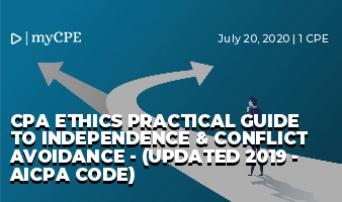 CPA Ethics Practical Guide to Independence & Conflict Avoidance - (Updated 2019 - AICPA Code)