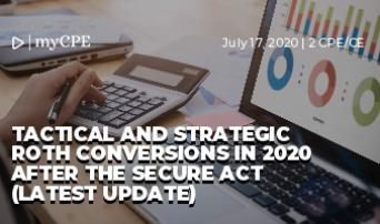 Tactical and Strategic Roth Conversions in 2020 after the Secure Act (Latest Update)