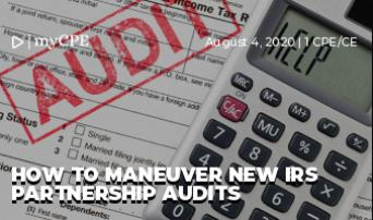 How to Maneuver New IRS Partnership Audits
