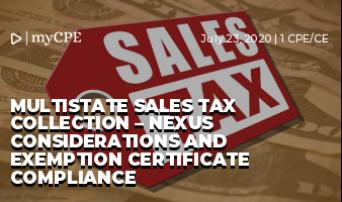 Multistate Sales Tax Collection – Nexus considerations and Exemption certificate compliance