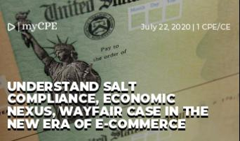 Understand SALT Compliance, Economic Nexus, Wayfair Case in the New ERA of E-Commerce