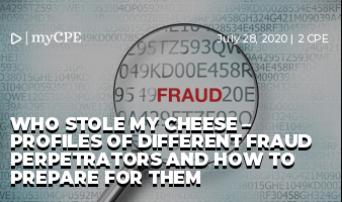 Who Stole My Cheese – Profiles of Different Fraud Perpetrators and How to Prepare for Them