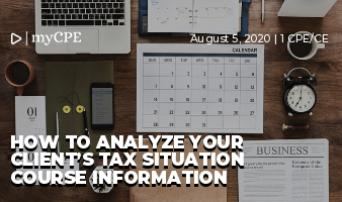 How to Analyze Your Client's Tax Situation Course Information