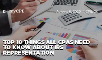 Top 10 Things All CPAs Need to Know About IRS Representation