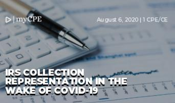 IRS COLLECTION REPRESENTATION IN THE WAKE OF COVID-19