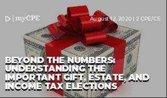 Beyond the Numbers: Understanding the Important Gift, Estate, and Income Tax Elections