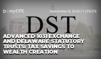 Advanced 1031 Exchange and Delaware Statutory Trusts: Tax Savings to Wealth Creation