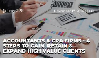 ACCOUNTANTS & CPA FIRMS - 4 STEPS TO GAIN, RETAIN & EXPAND HIGH VALUE CLIENTS
