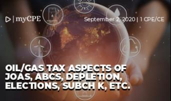 Oil/Gas Tax Aspects of JOAs, ABCs, Depletion, Elections, SubCh K, etc.