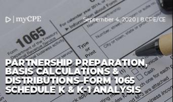 Partnership Preparation, Basis Calculations & Distributions–Form 1065 Schedule K & K-1 Analysis